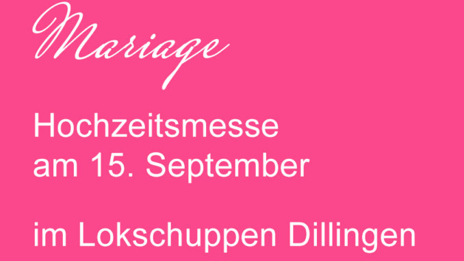Mariage Hochzeitsmesse im Saarland